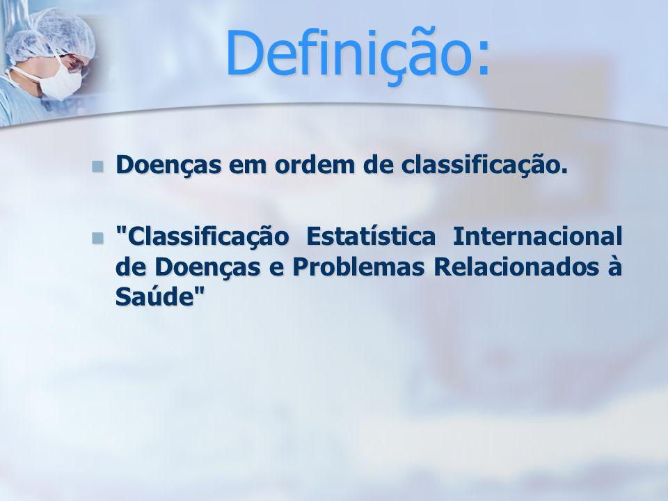 Definição: Doenças em ordem de classificação. Doenças em ordem de classificação.