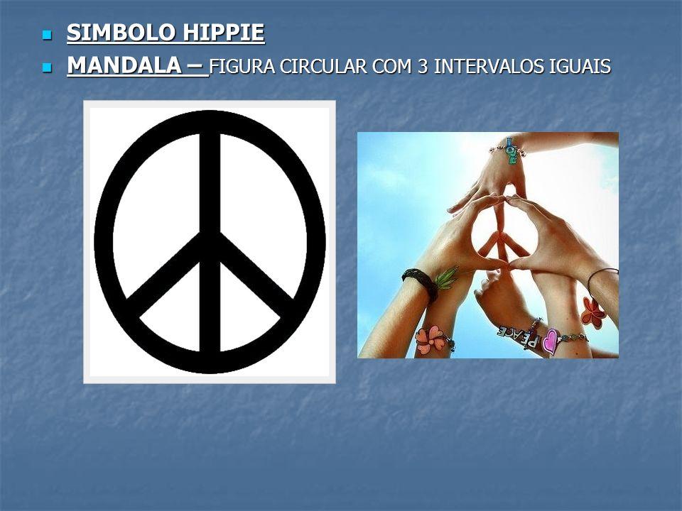 SIMBOLO HIPPIE SIMBOLO HIPPIE MANDALA – FIGURA CIRCULAR COM 3 INTERVALOS IGUAIS MANDALA – FIGURA CIRCULAR COM 3 INTERVALOS IGUAIS