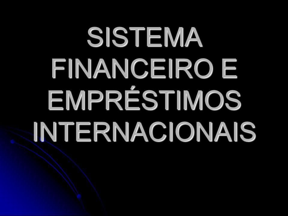 SISTEMA FINANCEIRO E EMPRÉSTIMOS INTERNACIONAIS