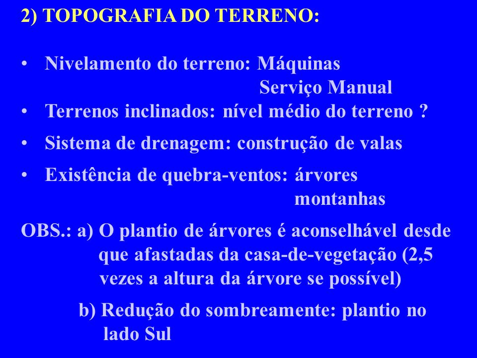 2) TOPOGRAFIA DO TERRENO: Nivelamento do terreno: Máquinas Serviço Manual Terrenos inclinados: nível médio do terreno .