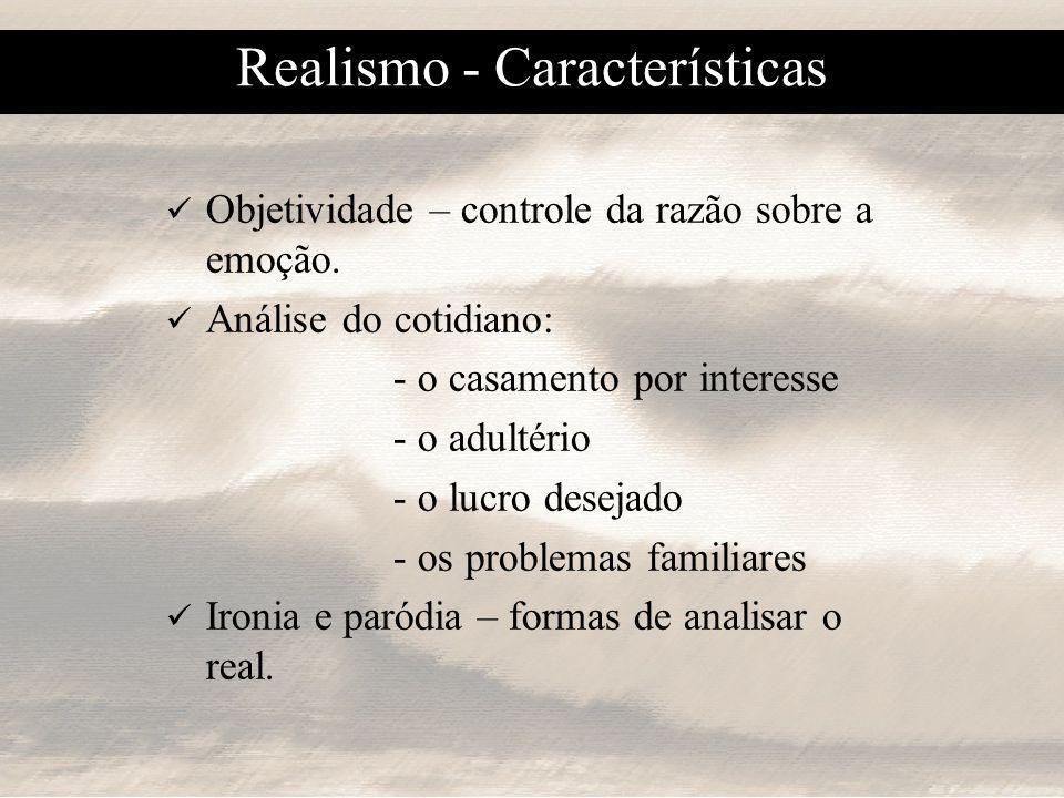 Objetividade – controle da razão sobre a emoção.