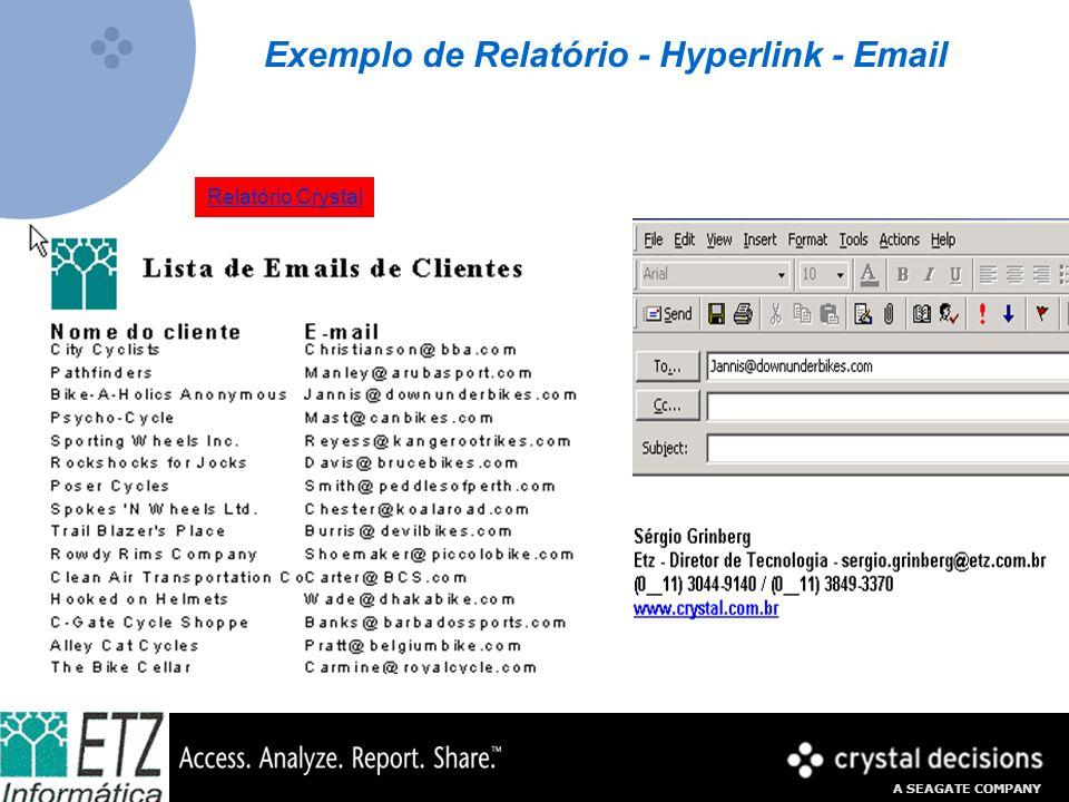 A SEAGATE COMPANY Exemplo de Relatório - Hyperlink - Email Relatório Crystal