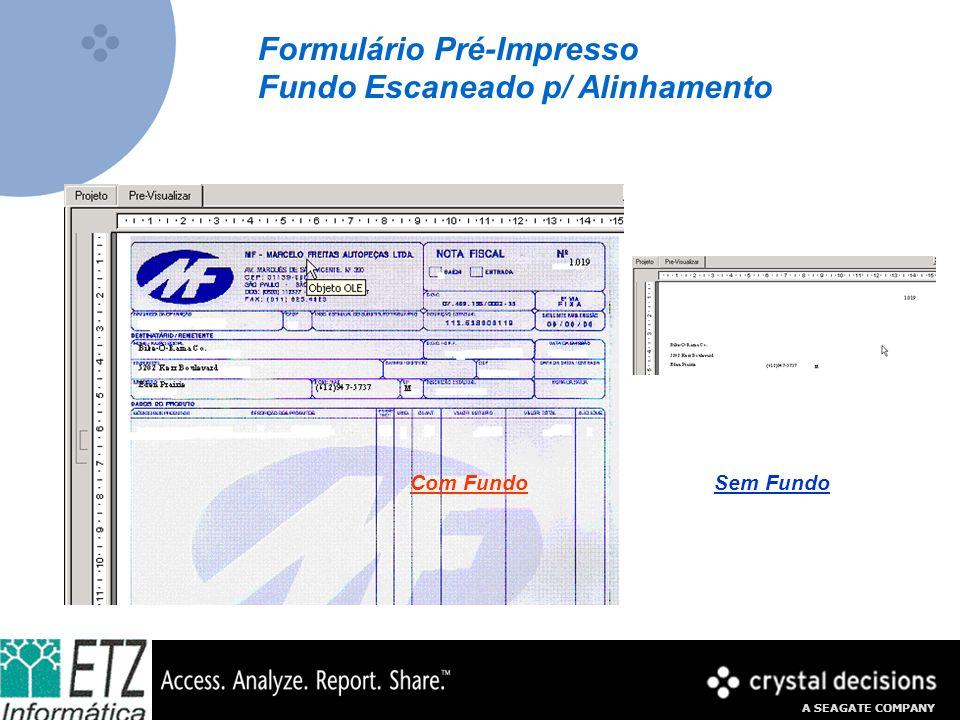 A SEAGATE COMPANY Exemplo de Relatório – Add-In de Excel Excel original Chamada do Crystal Ícone Crystal Assistente Crystal Relatório Crystal