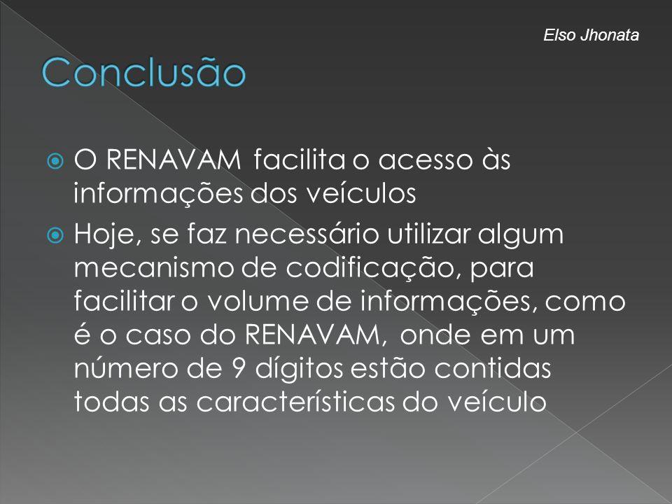 O RENAVAM facilita o acesso às informações dos veículos Hoje, se faz necessário utilizar algum mecanismo de codificação, para facilitar o volume de in