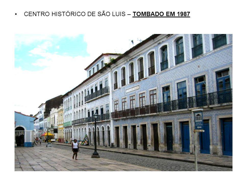 CENTRO HISTÓRICO DE SÃO LUIS – TOMBADO EM 1987