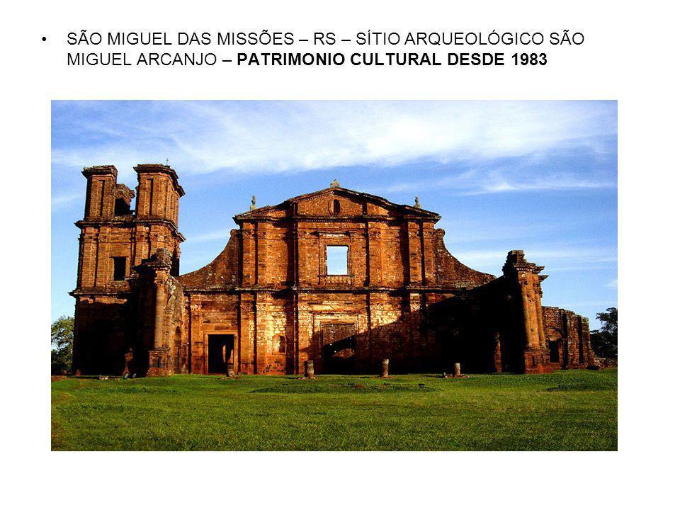 SÃO MIGUEL DAS MISSÕES – RS – SÍTIO ARQUEOLÓGICO SÃO MIGUEL ARCANJO – PATRIMONIO CULTURAL DESDE 1983