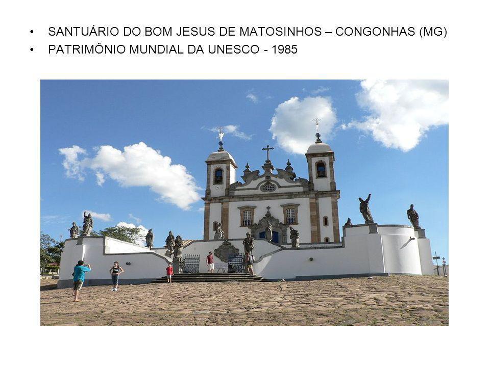SANTUÁRIO DO BOM JESUS DE MATOSINHOS – CONGONHAS (MG) PATRIMÔNIO MUNDIAL DA UNESCO - 1985