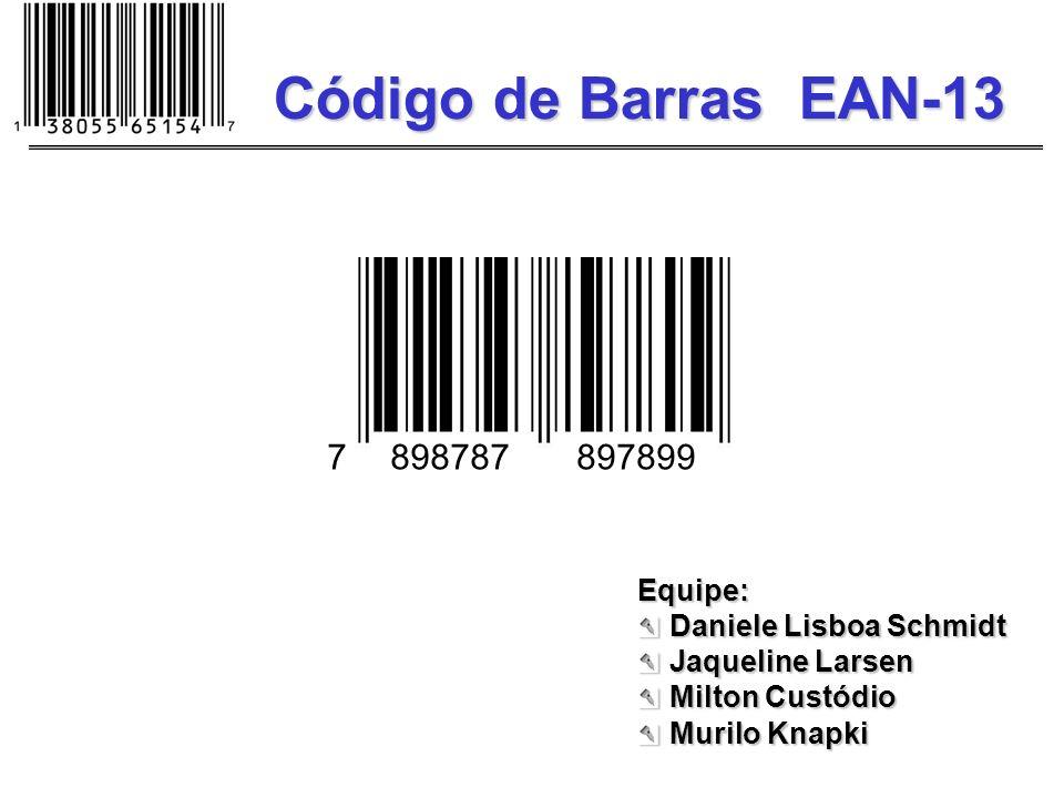 Código de Barras EAN-13 8987878978997 Equipe: Daniele Lisboa Schmidt Jaqueline Larsen Milton Custódio Murilo Knapki