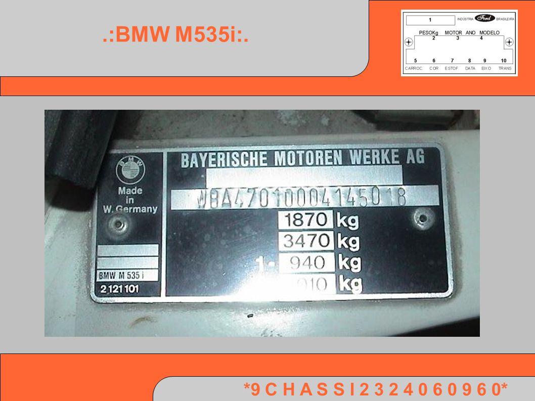 *9 C H A S S I 2 3 2 4 0 6 0 9 6 0*.:BMW M535i:.