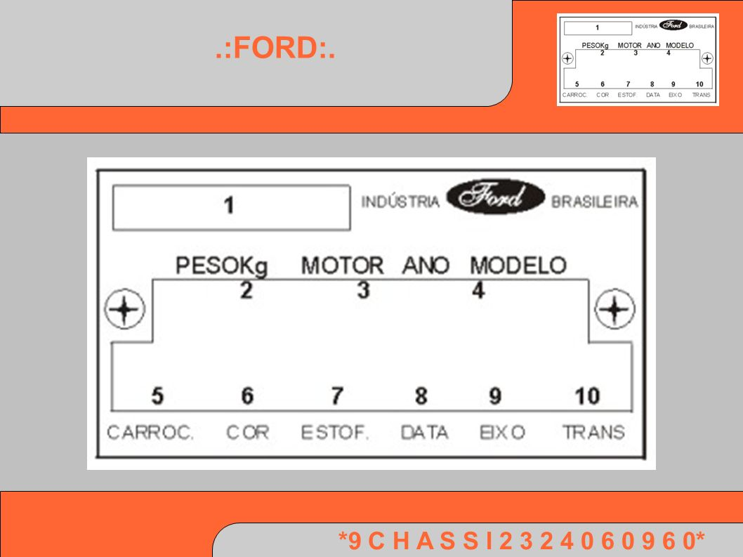 *9 C H A S S I 2 3 2 4 0 6 0 9 6 0*.:FORD:.