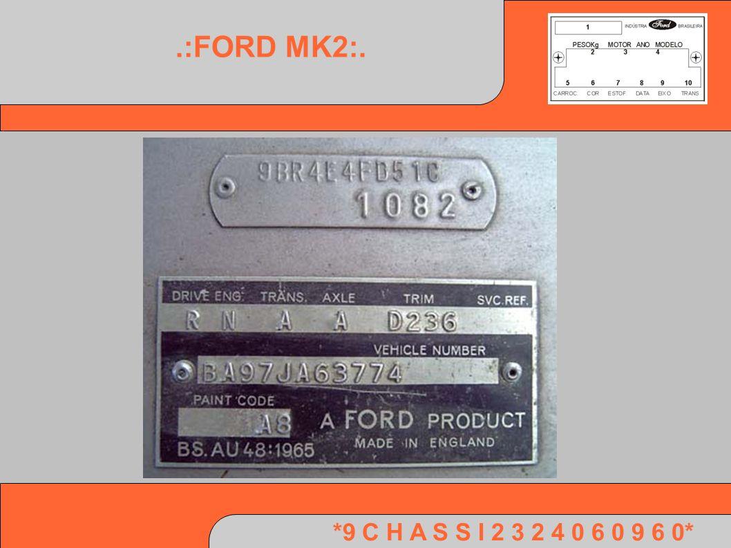 *9 C H A S S I 2 3 2 4 0 6 0 9 6 0*.:FORD MK2:.