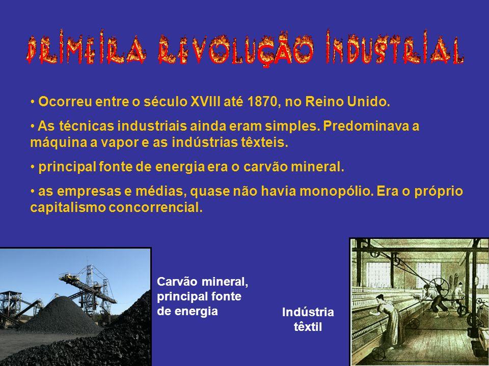 Ocorreu entre o século XVIII até 1870, no Reino Unido. As técnicas industriais ainda eram simples. Predominava a máquina a vapor e as indústrias têxte