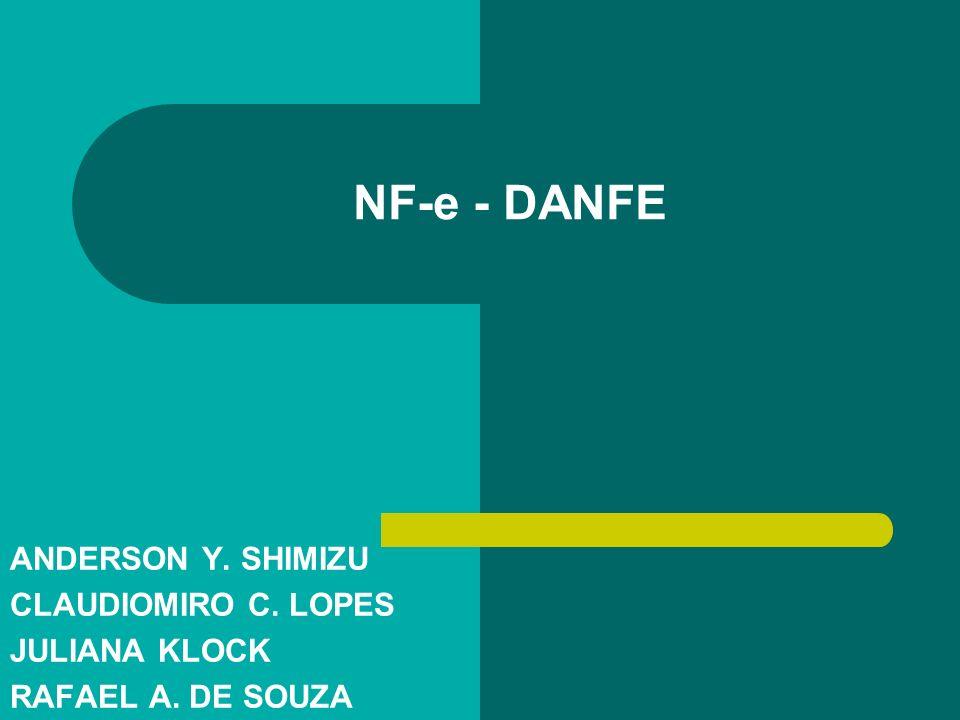 NF-e - DANFE ANDERSON Y. SHIMIZU CLAUDIOMIRO C. LOPES JULIANA KLOCK RAFAEL A. DE SOUZA