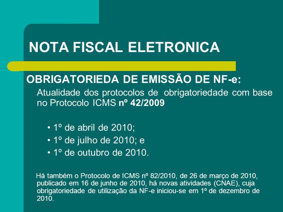 NOTA FISCAL ELETRONICA OBRIGATORIEDA DE EMISSÃO DE NF-e: Atualidade dos protocolos de obrigatoriedade com base no Protocolo ICMS nº 42/2009 1º de abri