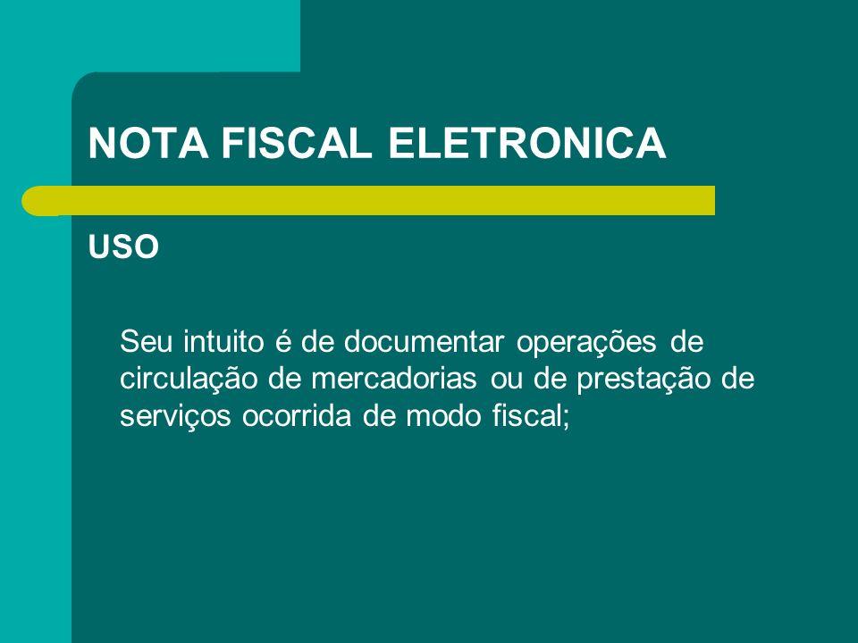 NOTA FISCAL ELETRONICA GARANTIA E VALIDAÇÃO Assinatura digital do remetente (Certificado) ; Pela recepção; Pelo Fisco, do documento eletrônico, antes da ocorrência do Fato Gerador.