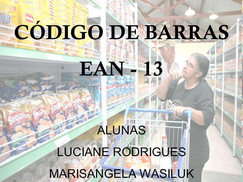 CÓDIGO DE BARRAS EAN - 13 ALUNAS LUCIANE RODRIGUES MARISANGELA WASILUK