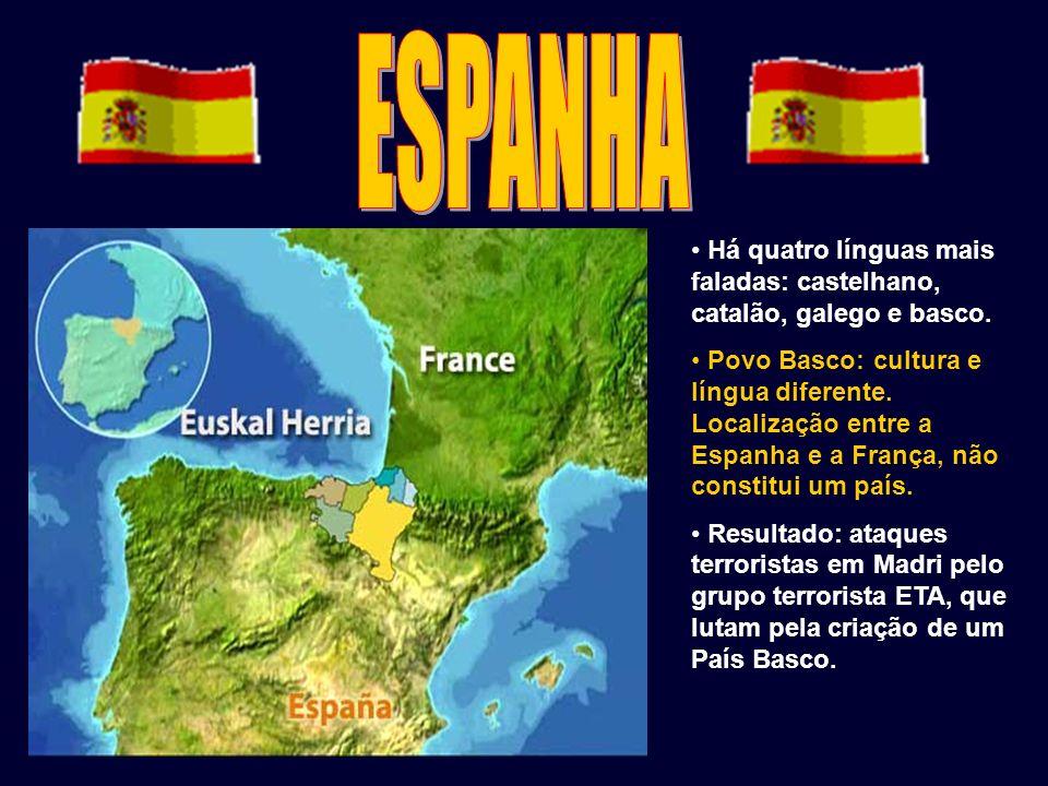 Há quatro línguas mais faladas: castelhano, catalão, galego e basco. Povo Basco: cultura e língua diferente. Localização entre a Espanha e a França, n