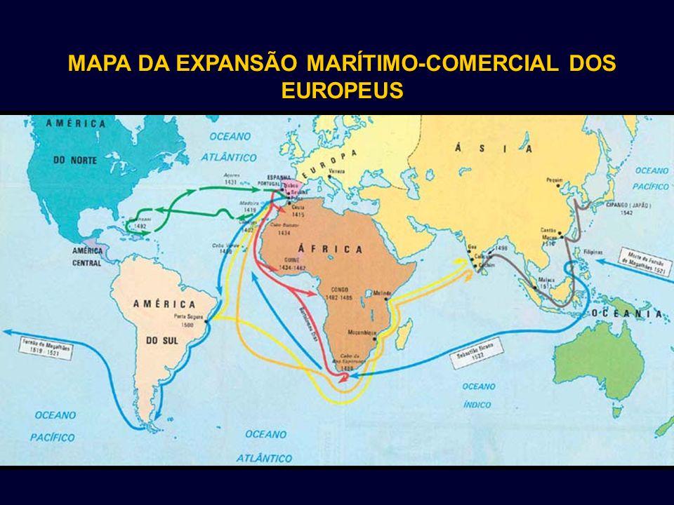 MAPA DA EXPANSÃO MARÍTIMO-COMERCIAL DOS EUROPEUS