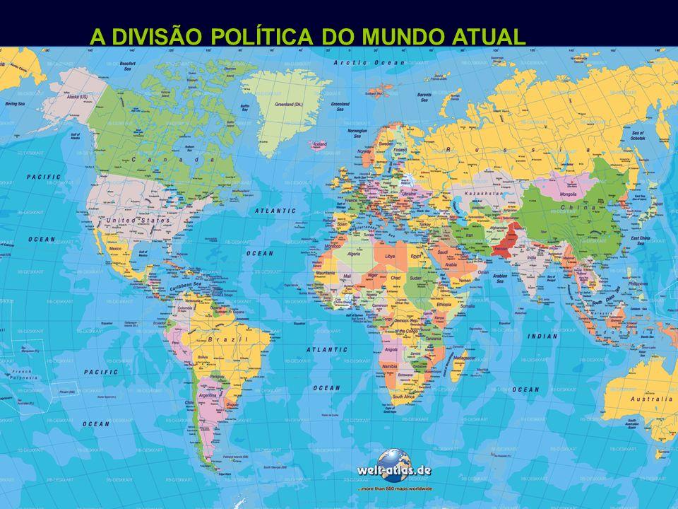 A DIVISÃO POLÍTICA DO MUNDO ATUAL