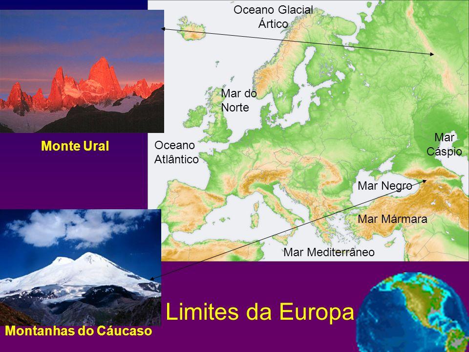 Montanhas do Cáucaso Monte Ural Mar Negro Mar Mármara Mar Mediterrâneo Mar Cáspio Oceano Atlântico Limites da Europa Mar do Norte Oceano Glacial Ártic