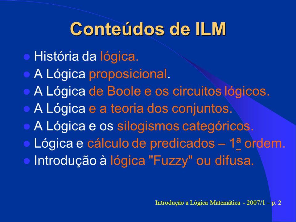 A Lógica e seus Princípios A Lógica Formal repousa sobre três princípios fundamentais.