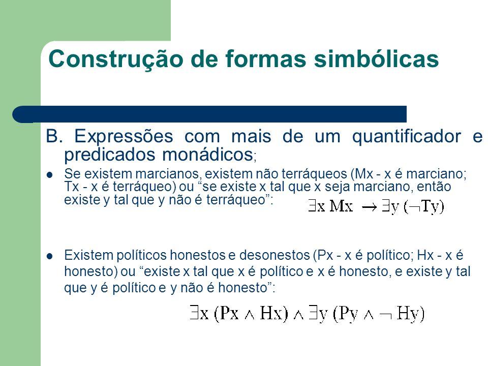 Construção de formas simbólicas B. Expressões com mais de um quantificador e predicados monádicos ; Se existem marcianos, existem não terráqueos (Mx -