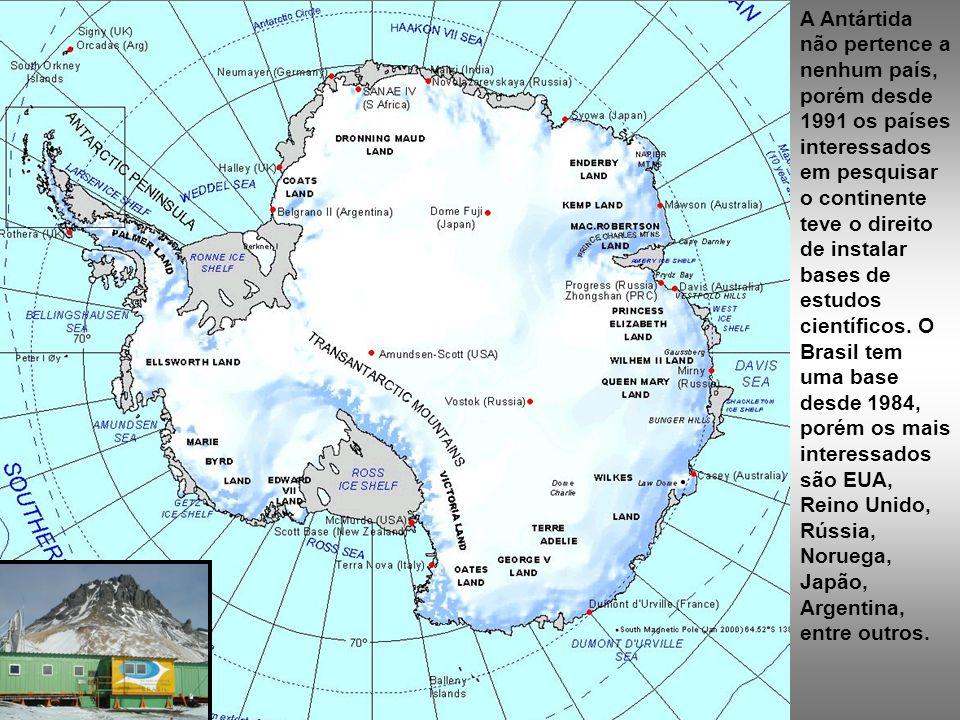 A Antártida não pertence a nenhum país, porém desde 1991 os países interessados em pesquisar o continente teve o direito de instalar bases de estudos