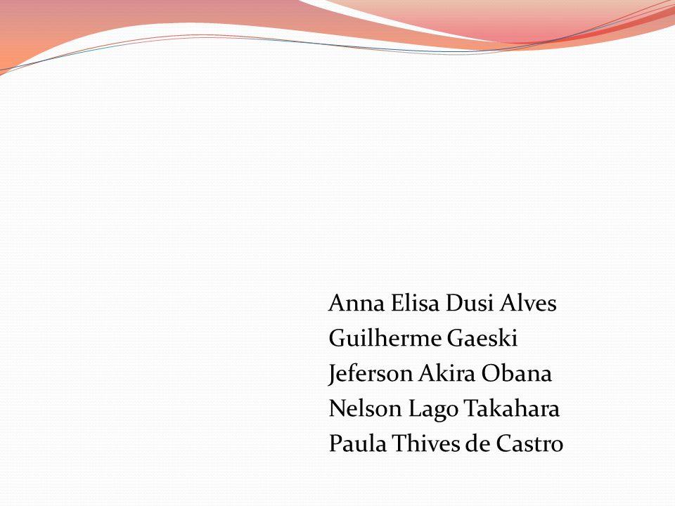 Anna Elisa Dusi Alves Guilherme Gaeski Jeferson Akira Obana Nelson Lago Takahara Paula Thives de Castro