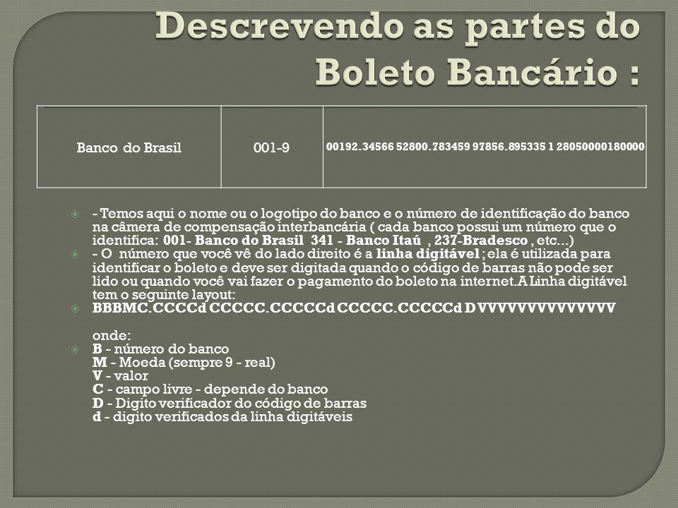 Assim para o Banco do Brasil a composição da linha digitável deve seguir o seguinte composição: Linha digitável: Composição dos campos: a) PRIMEIRO CAMPO - composto pelo código do Banco (posições 1 a 3 do código de barras), código da moeda (posição 4 do código de barras), as cinco primeiras posições do campo livre (posições 20 a 24 do código de barras) e dígito verificador deste campo; Obs: editar com ponto, conforme exemplo - 00192.34566 b) SEGUNDO CAMPO - composto pelas posições 6 (sexta) à 15 (décima quinta) do campo livre (posições 25 a 34 do código de barras) e dígito verificador deste campo; Obs: editar com ponto, conforme exemplo - 52800.783459