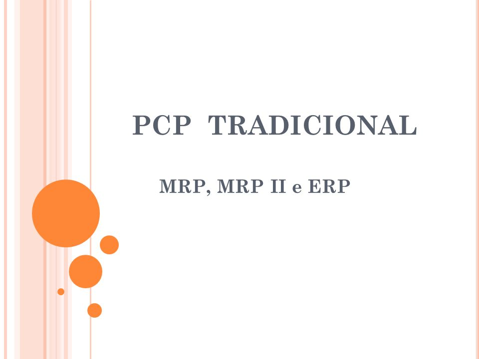 PCP TRADICIONAL MRP, MRP II e ERP