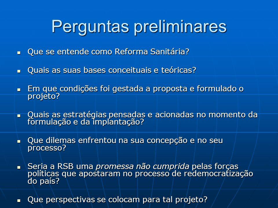 Perguntas preliminares Que se entende como Reforma Sanitária.