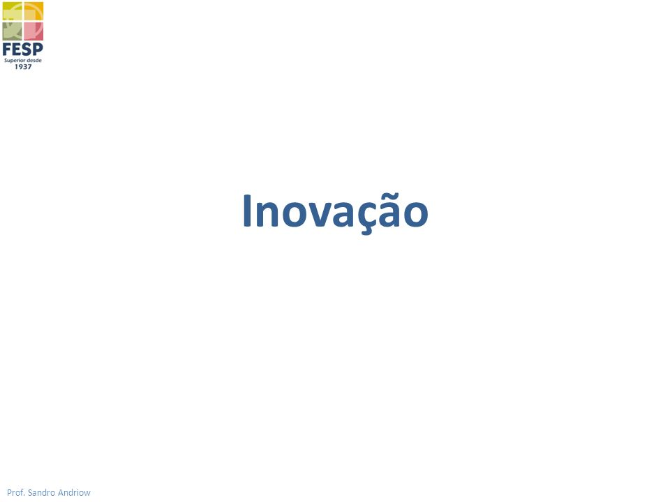 Inovação Prof. Sandro Andriow