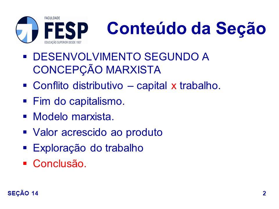 Conflito Distributivo: Capital e trabalho Capitalistas exploradores proprietários.