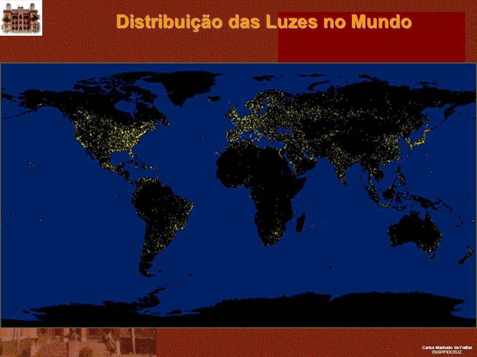 Carlos Machado de Freitas ENSP/FIOCRUZ Distribuição das Luzes no Mundo