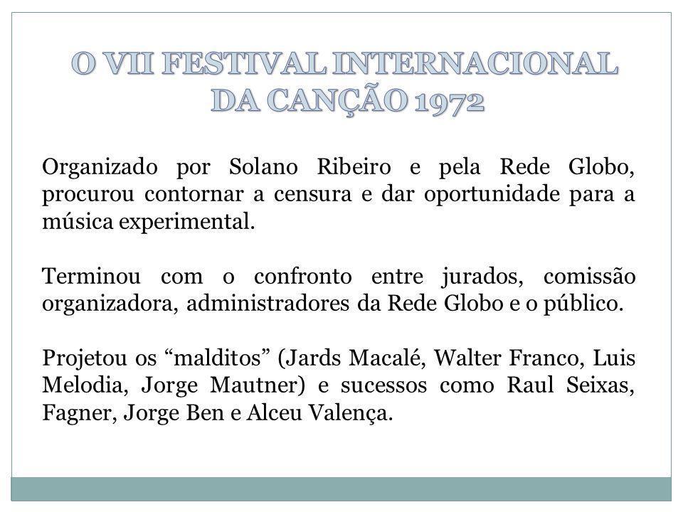 Organizado por Solano Ribeiro e pela Rede Globo, procurou contornar a censura e dar oportunidade para a música experimental. Terminou com o confronto