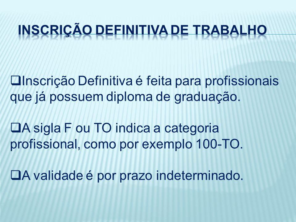 Inscrição Definitiva é feita para profissionais que já possuem diploma de graduação.