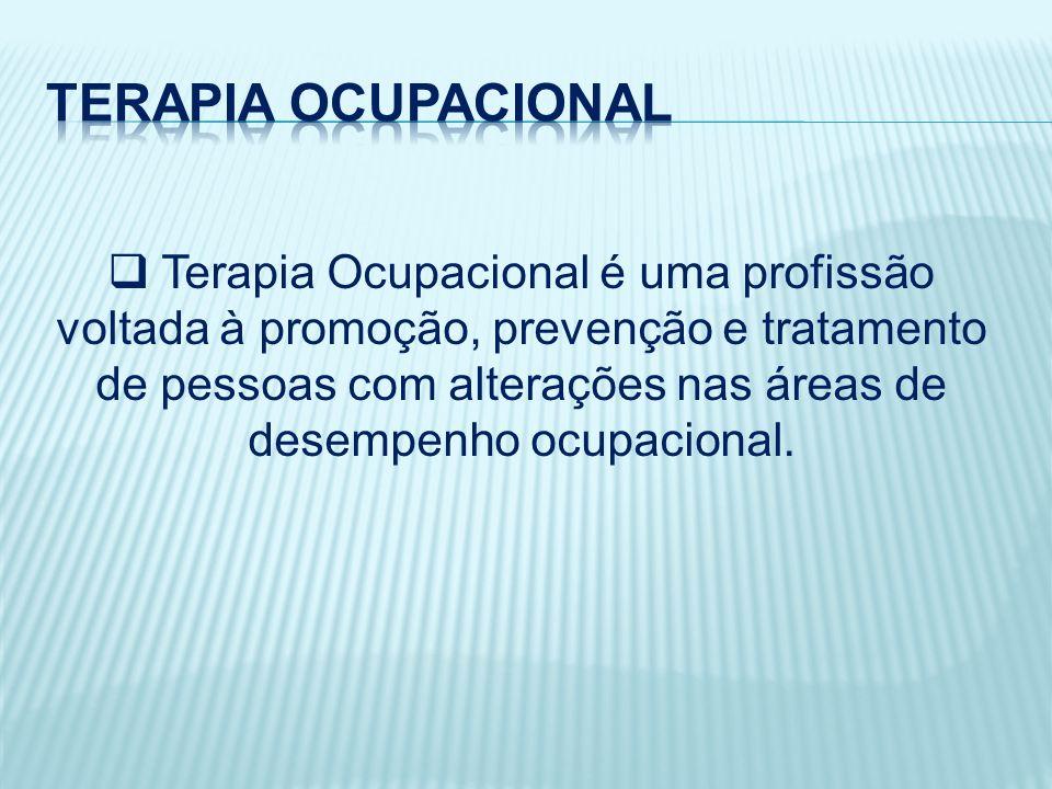 Terapia Ocupacional é uma profissão voltada à promoção, prevenção e tratamento de pessoas com alterações nas áreas de desempenho ocupacional.