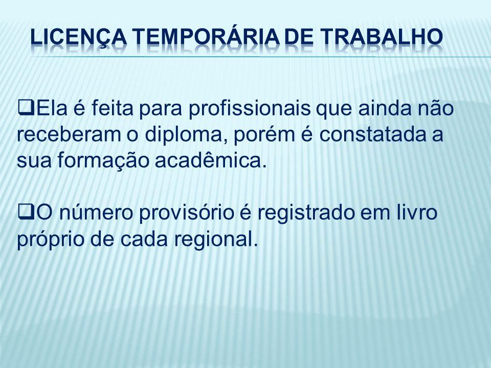 Ela é feita para profissionais que ainda não receberam o diploma, porém é constatada a sua formação acadêmica.