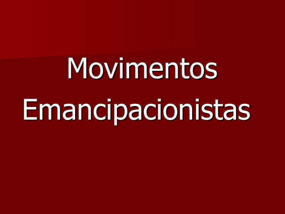 Movimentos Movimentos Emancipacionistas Emancipacionistas