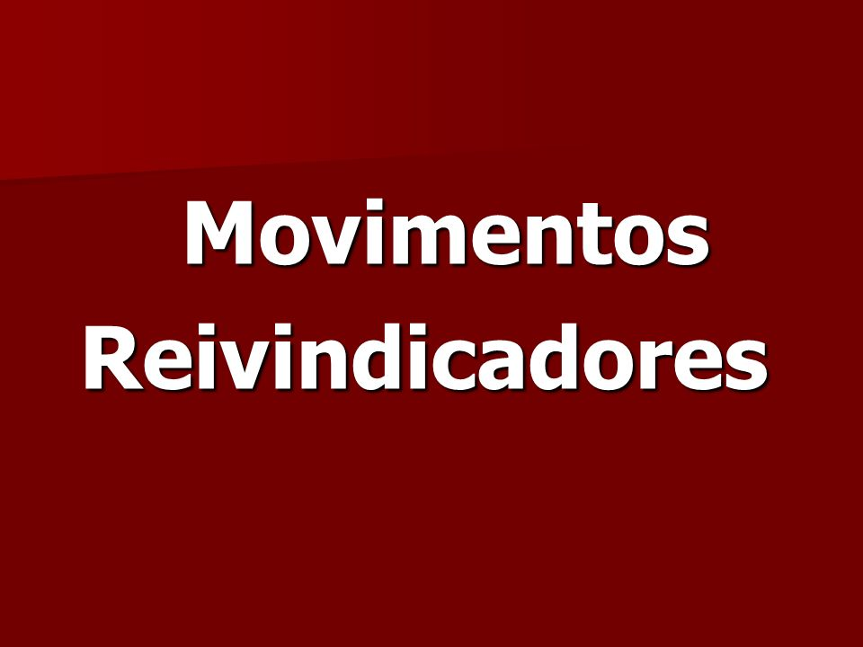 Movimentos reivindicadores (2ª met.do séc. XVII-2ª met.