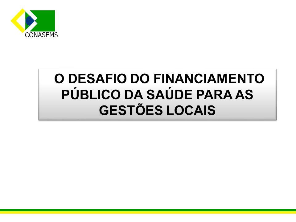 O DESAFIO DO FINANCIAMENTO PÚBLICO DA SAÚDE PARA AS GESTÕES LOCAIS