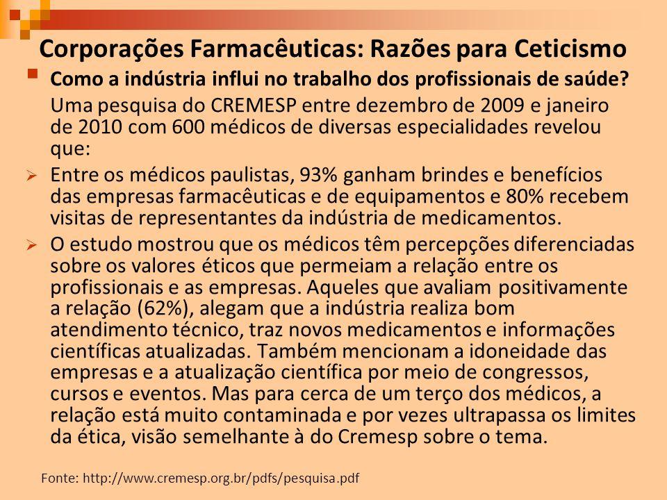 Corporações Farmacêuticas: Razões para Ceticismo Como a indústria influi no trabalho dos profissionais de saúde? Uma pesquisa do CREMESP entre dezembr