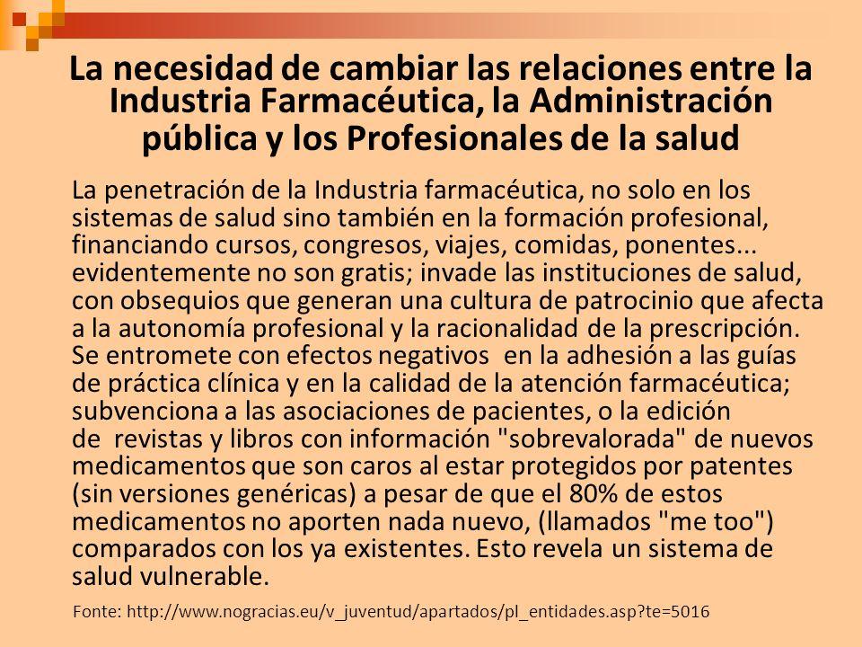 La necesidad de cambiar las relaciones entre la Industria Farmacéutica, la Administración pública y los Profesionales de la salud La penetración de la
