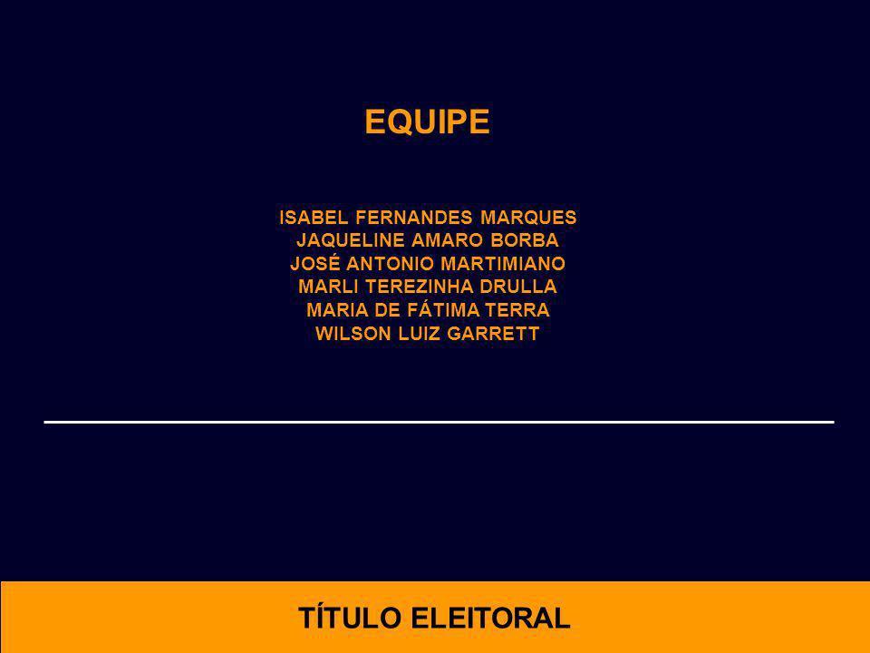 EQUIPE ISABEL FERNANDES MARQUES JAQUELINE AMARO BORBA JOSÉ ANTONIO MARTIMIANO MARLI TEREZINHA DRULLA MARIA DE FÁTIMA TERRA WILSON LUIZ GARRETT TÍTULO