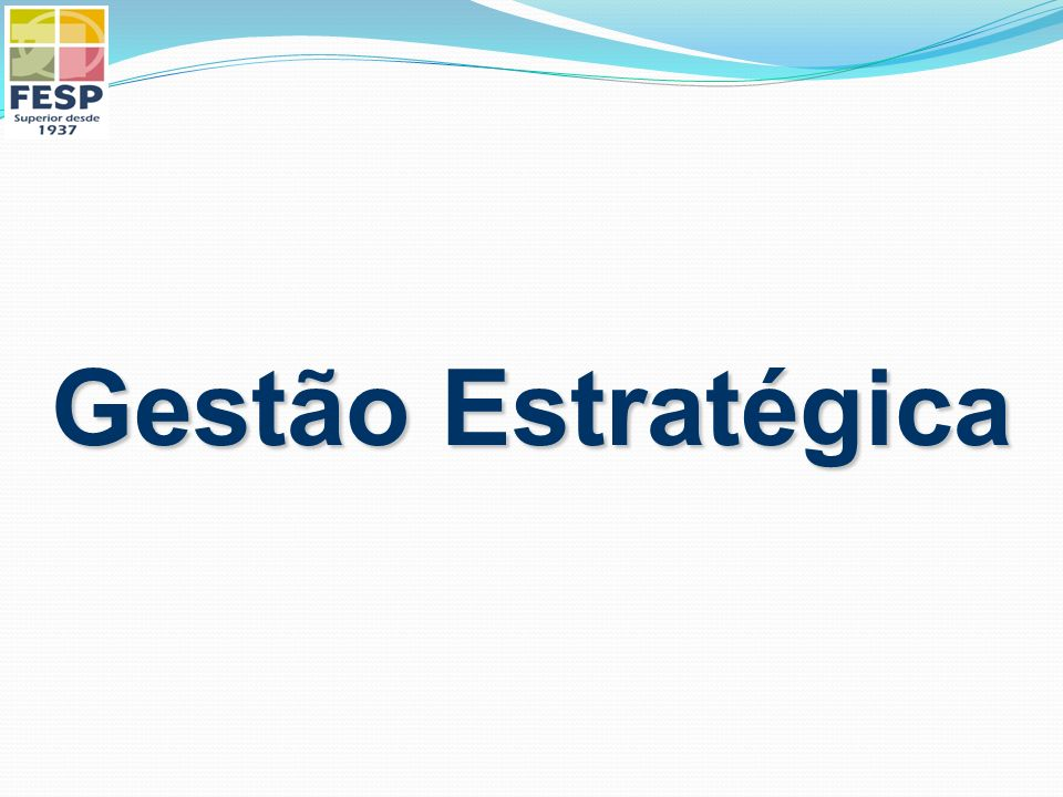 1.Gestão Estratégia: O que é .