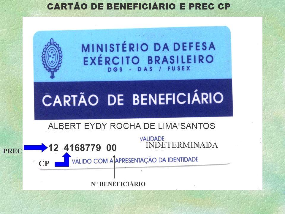 12 4168779 00 ALBERT EYDY ROCHA DE LIMA SANTOS INDETERMINADA CARTÃO DE BENEFICIÁRIO E PREC CP PREC CP N° BENEFICIÁRIO