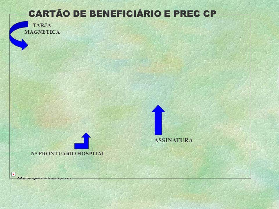 CARTÃO DE BENEFICIÁRIO E PREC CP N° PRONTUÁRIO HOSPITAL ASSINATURA TARJA MAGNÉTICA