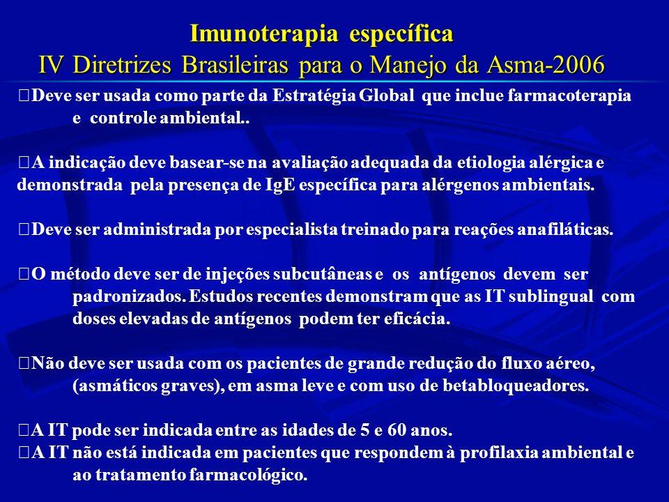 Extrato alergênico tem que ter as características: Imunoterapia Ser específico e baseado nos achados da investigação que correlaciona com os sintomas