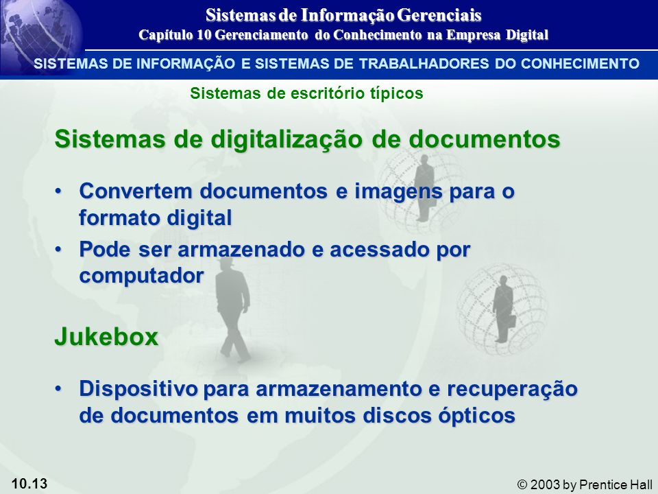 10.13 © 2003 by Prentice Hall Sistemas de digitalização de documentos Convertem documentos e imagens para o formato digitalConvertem documentos e imag