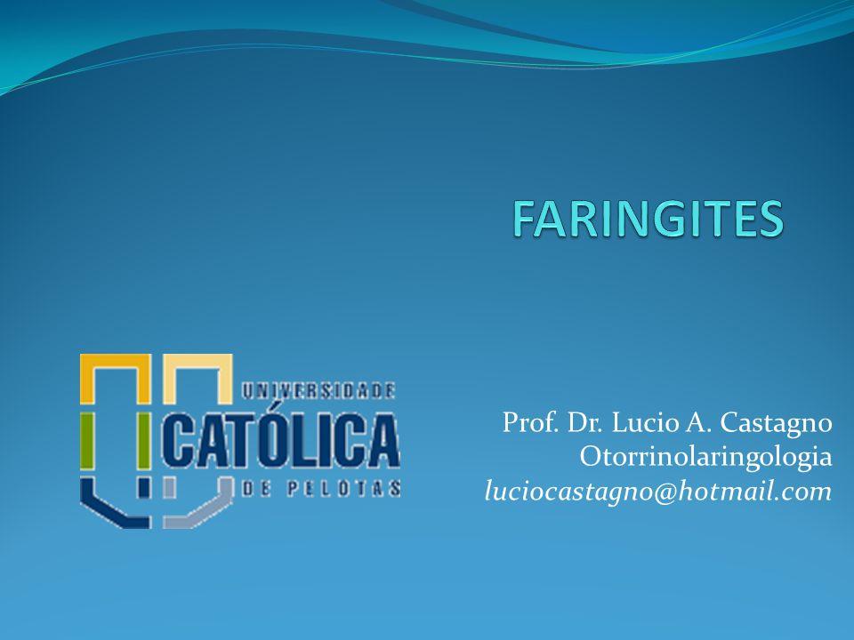 Prof. Dr. Lucio A. Castagno Otorrinolaringologia luciocastagno@hotmail.com